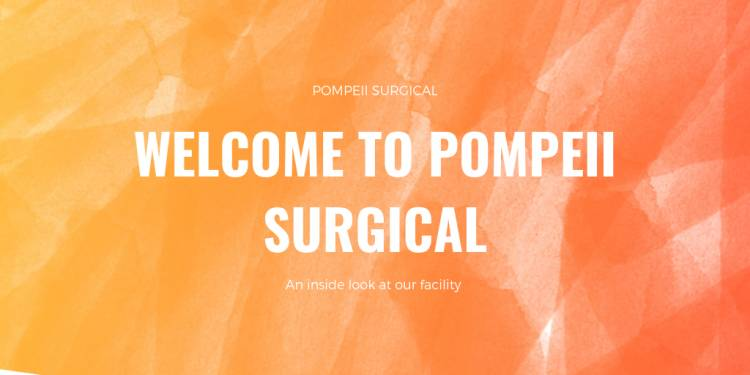 Welcome to Pompeii Surgical Center