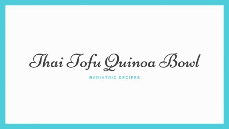 Thai Tofu Quinoa Bowl