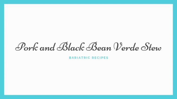 Pork and Black Bean Verde Stew