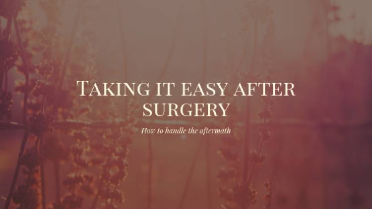 Take It Easy After Surgery