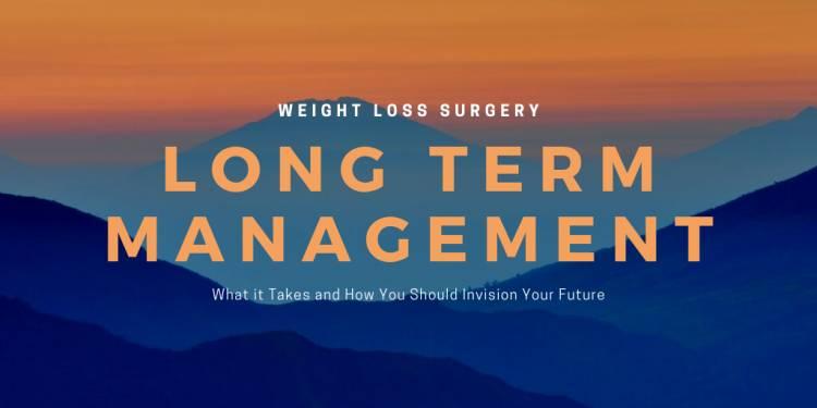 Long Term Management after Weight Loss Surgery