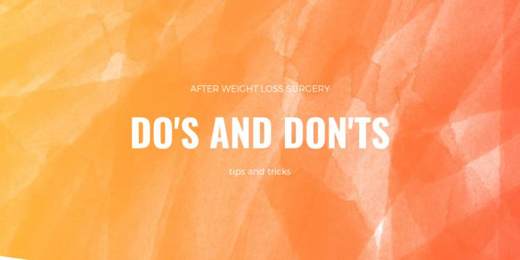 Do's and Don't after Weight Loss Surgery