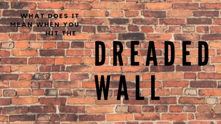 Hitting That Dreaded Wall