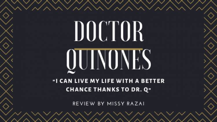 """Missy Razai review """"Dr. Q was really sure of himself, and honest."""""""