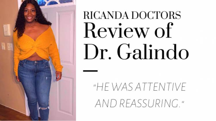 "Ricanda Doctor says ""If you want a doctor who's attentive, sensitive, and cares about his patients, then Dr. Galindo is your man."""