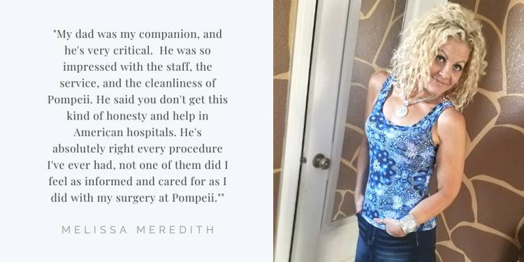"Melissa Meredith ""Pompeii Surgical was exceptionally good to me from start to finish."""