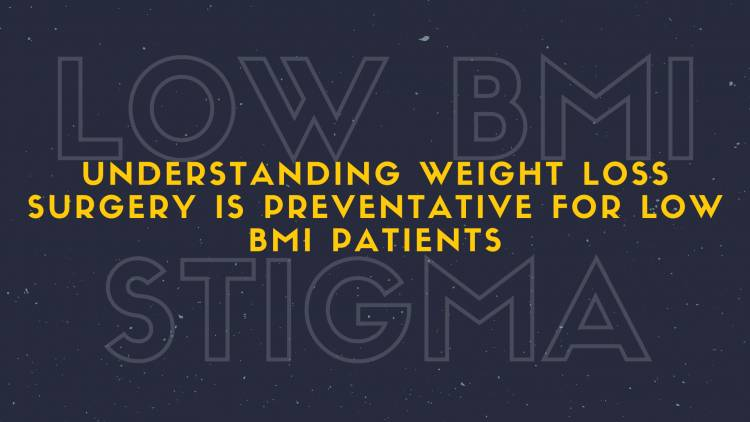 Get Rid of the Stigma that Lower BMI Patients do Not Need or Deserve Bariatric Surgery